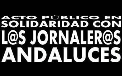 ACTO EN SOLIDARIDAD CON LOS JORNALEROS ANDALUCES